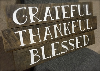 """Grateful, Thankful, Blessed"""